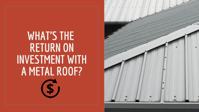 What's the return on investment with a metal roof